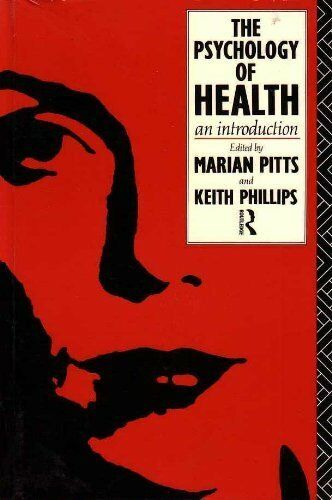 The Psychology of Health: An Introduction, Unknown, Used; Good Book