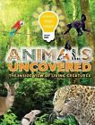 Animals Uncovered: The Inside View of Living Creatures by Octopus Publishing Group (Paperback, 2015)