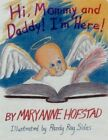 Hi Mommy and Daddy I'm Here 9781438948874 by Maryanne Hofstad Book