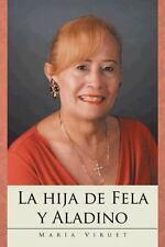 La Hija de Fela y Aladino by María Viruet (2012, Hardcover)