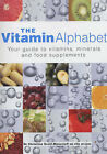 The Vitamin Alphabet: Your Guide to Vitamins, Minerals and Supplements by Christina Scott-Moncrieff (Paperback, 1999)