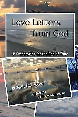 Love Letters from God: In Preparation for the End of Time by Mart 9780990879800