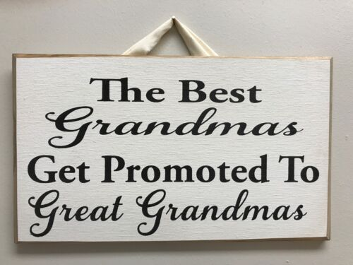 Best Grandmas get promoted to Great Grandmas sign wood Christmas Mothers gift