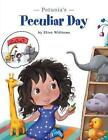 Petunia's Peculiar Day by Elise Williams (Paperback / softback, 2015)