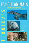Florida's Famous Animals: True Stories of Sunset Sam the Dolphin, Snooty the Manatee, Big Guy the Panther, and Others by Jan Godown Annino (Paperback, 2008)