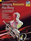 Swinging Romantic Play-along: 12 Pieces from the Romantic Era in Easy Swing Arrangements for Trumpet by Mark Armstrong (Mixed media product, 2007)