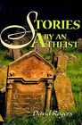 Stories by an Atheist by David Rogers (Paperback / softback, 2000)