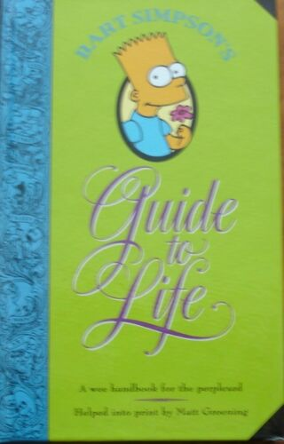 1 of 1 - Bart Simpson's Guide to Life: A Wee Handbook for the Perplexed by Matt Groening