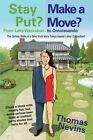 Stay Put? Make a Move?: From Lake Waccabuc to Omotesando by Thomas Nevins (Paperback, 2016)
