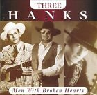 Three Hanks: Men With Broken Hearts by Hank Williams/Hank Williams III/Hank Williams, Jr. (CD, Sep-1996, Curb)