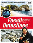 The Fossil Detectives: Discovering Prehistoric Britain by Hermione Cockburn, Douglas Palmer (Paperback, 2008)