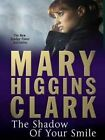The Shadow of Your Smile by Mary Higgins Clark (Paperback, 2010)