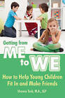 Getting from Me to We: How to Help Young Children Fit in & Make Friends by Shonna Tuck (Paperback, 2015)