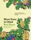 More Trees to Climb by Ben Moor (Paperback, 2009)