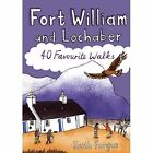 Fort William and Lochaber: 40 Favourite Walks by Keith Fergus (Paperback, 2016)