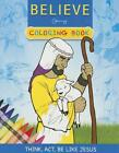 Believe Coloring Book: Think, Act, Be Like Jesus (2015, Taschenbuch)