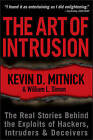 The Art of Intrusion: The Real Stories Behind the Exploits of Hackers, Intruders and Deceivers by Kevin D. Mitnick, William L. Simon (Paperback, 2005)