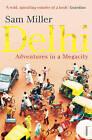 Delhi: Adventures in a Megacity by Sam Miller (Paperback, 2010)