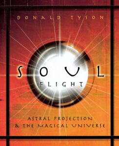 Soul-Flight-Astral-Projection-and-the-Magical-Universe-by-Tyson-Donald