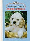The Proper Care of Cocker Spaniels by Frank DeVito, Joseph Serrano (Hardback, 1996)