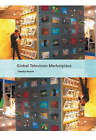 Global Television Marketplace by Timothy Havens (Paperback, 2006)