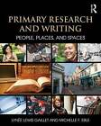 Primary Research and Writing: People, Places, and Spaces by Lynee Lewis Gaillet, Michelle F. Eble (Paperback, 2015)