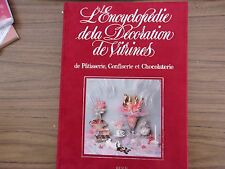 L' Encyclopédie de la décoration de vitrines de patisserie confiserie tome 1 tbe