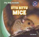 Itty Bitty Mice by Jay Moose (Hardback, 2014)