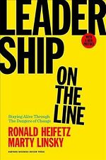 Leadership on the Line, with a New Preface : Staying Alive Through the Dangers of Change by Marty Linsky and Ronald A. Heifetz (2017, Hardcover, Revised)