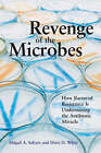 Revenge of the Microbes: How Bacterial Resistance is Undermining the Antibiotic Miracle by Abigail A. Salyers, Dixie D. Whitt (Paperback, 2005)