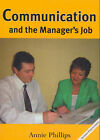 Communication and the Manager's Job by Annie Phillips (Paperback, 2003)