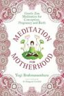 Meditation for Motherhood: Zen Meditation for Conception, Pregnancy, and Birth by Yogi Brahmasamhara (Hardback, 2015)
