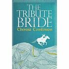 The Tribute Bride Paperback Theresa Tomlinson 9781909122635