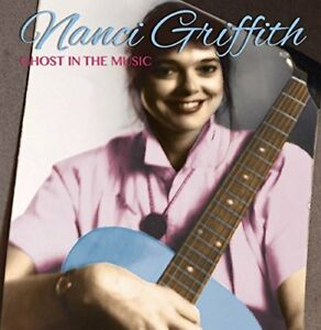 Nanci-Griffith-Ghost-In-The-Music-2015-CD-NEW-SEALED-SPEEDYPOST