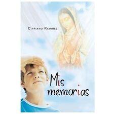 Mis Memorias by Cipriano Ramirez (2013, Paperback)