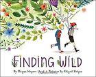 Finding Wild by Megan Wagner Lloyd, Abigail Halpin (Hardback, 2016)