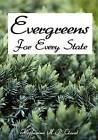 Evergreens for Every State: How to Select and Grow Them Successfully in Your Locality by Katharine M-P Cloud (Paperback / softback, 2012)