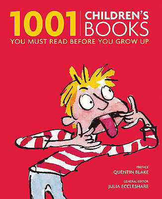 1001 Children's Books You Must Read Before You Grow Up, Eccleshare, Julia, Very