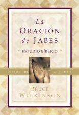La Oracion De Jabes: Estudio Biblico (Spanish Edition)