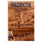 Spizzerinctum 9781418408503 by Larry Michael Ellis Hardcover