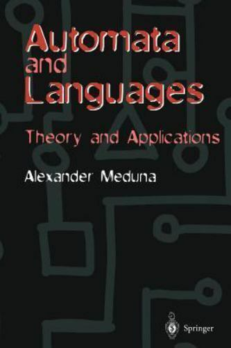 Automata and Languages : Theory and Applications by Alexander Meduna (2000,...