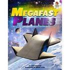 Mega Fast Planes by John Farndon (Paperback, 2015)