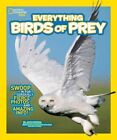 National Geographic Kids Everything Birds of Prey Swoop in for Seriously Fierce