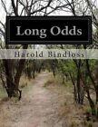 Long Odds by Harold Bindloss (Paperback / softback, 2014)