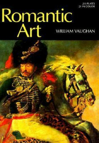 World of Art Ser.: Romantic Art by William Vaughan (1985, Hardcover)