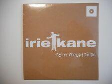 IRIE KANE : FOLIE MEURTRIÈRE [ CD SINGLE NEUF PORT GRATUIT ]