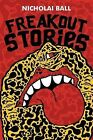 Freakout Stories by Nicholai Ball (Paperback / softback, 2013)