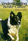 Understanding Border Collies by Barbara Sykes (Hardback, 1999)