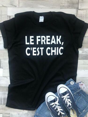 Le freak c/'est chic T-Shirt Divertente Retrò DISCO T-shirt