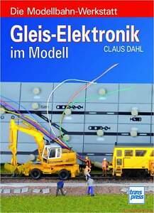 Fachbuch-Gleis-Elektronik-im-Modell-Steuerung-der-Modellbahn-mit-Bauanleitung